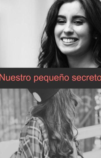 Nuestro Pequeño Secreto(Lauren Jauregui y tu)