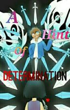 ~•A Hint Of Determination•~ An Undertale And Aphmau Crossover ♥ •On Hold•  by Majestickittycat