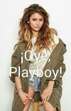 ¡Oye, Playboy!© by YoSoyLis