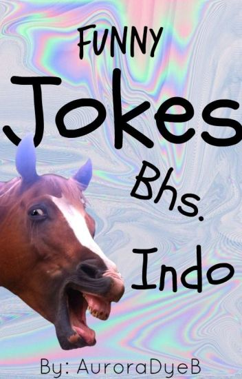 Jokes - Bhs.Indo [COMPLETED]