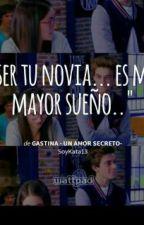 Gastina - eres Mi Mayor Sueño- by SoyKata13