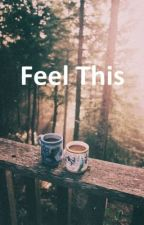 Feel This by zaihafiz