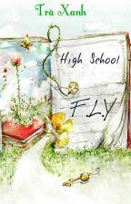 High School- F.L.Y by Smile4everSu