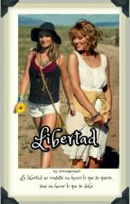 Libertad | Secuela de Luz (Faberry) by dcimaginegirl
