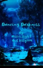Dancing Darkness by Miller_Light
