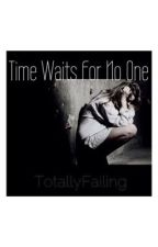 Time Waits For No One by TotallyFailing