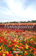 Maladjusted by wutmom