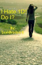 i hate 1D! do i???? by LeahBrooker8