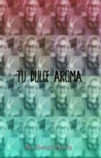 Tu Dulce Aroma by ellenphilpotts