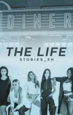 The Life || Lauren/You Fanfiction by stories_5H