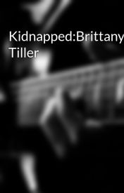 Kidnapped:Brittany Tiller by fiji_kamm
