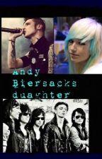 I'm Andy Biersacks daughter?? by bvbfangirltess