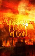 Author Games: The City of Gold by TheCatKing