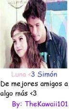 Soy Luna - Luna x Simón - De mejores amigos a algo más by TheKawaii101