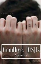 Goodbye. |OS| ls by SameloveLS