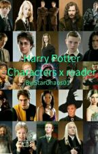 Harry Potter Characters X Reader One shots  by StarChaos01