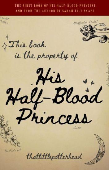 His Half-Blood Princess {Severus Snape}