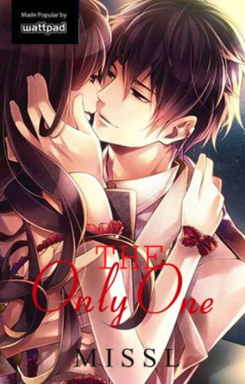 The Only One ( SPG Short Story ) - MISSL - Wattpad