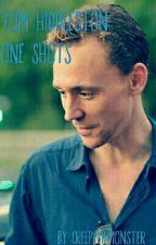 Tom Hiddleston One Shots by CreepyLilMonster