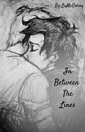 In Between the Lines {Dark Thalia Grace Romance} (NOW UPDATING) by LuMcGarry