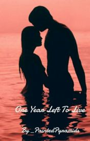 One Year Left To Live: A Dricki Fanfic by _PaintedPyramids
