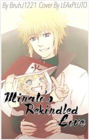 Naruto: Minato's Rekindled Love by BruhJ1221