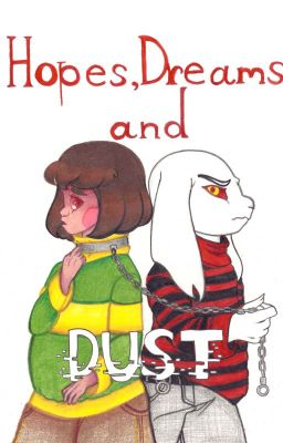 Hopes, Dreams and Dust (Asriel & Chara - Underfell