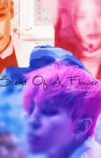 SCENT OF A FLOWER [GTOP] by strangervip04