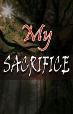 My Sacrifice by blindcloud