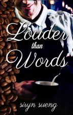 Louder than Words by SirynSueng
