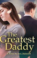 The Greatest Daddy by Ami_Rahmi98
