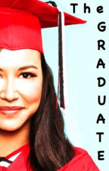 The Graduate (Glee - Sam Evans Fan Fiction)