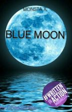 BLUE MOON [TAMAT][Private] by chaeSehRa