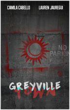 Greyville Town (Camren) by gotdynamites