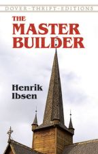 The Master Builder by Henrik Ibsen  by ben10h99er