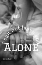 I can not leave you alone by WriteByC