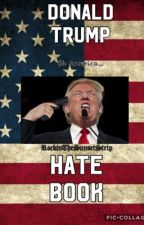 Donald Trump Hate Book by RockinTheSunsetStrip