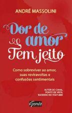 Dor De Amor Tem Jeito - André Massolini by GabrielaRibeiro628