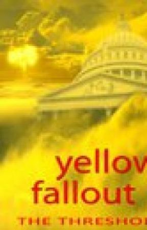 Yellow Fallout: The Threshold by Emucruxes