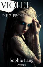 Violet - Die 7. Prophezeiung by Sophie_Lang