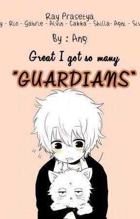 "Great I Got So Many ""GUARDIANS!"" by Ang_Ga"
