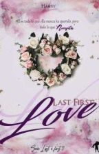 Last First Love [L.T] by xHarsy12x