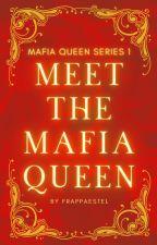 Meet The Mafia Queen  by soflorainneee