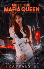 Meet The Mafia Queen   ✓  by soflorainneee