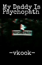 My Daddy Is Psychopath - VKook by HyoSongJi