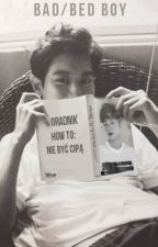 Bad / Bed Boy | CHANBAEK [ ✔ ] by pjedpiper