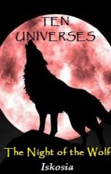 Ten Universes: The Night of the Wolf