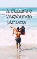 A Dama e o Vagabundo   Aruana  by mariang___