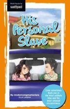 His Personal Slave - Book 1. [Published Book] by modernongmariaclara