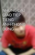 NHUNG CAU GIAO TIEP TIENG ANH-THONG DUNG by trungnb22